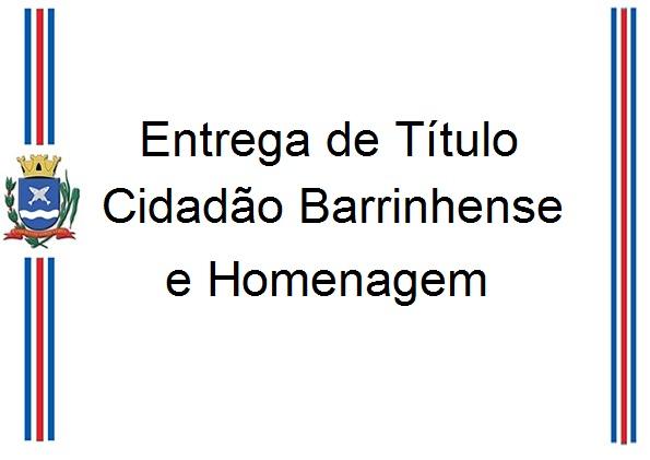 Câmara realizada entrega de Título Cidadão Barrinhense e Homenagem