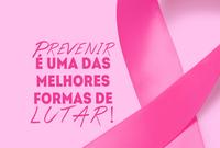 OUTUBRO ROSA - MÊS DE PREVENÇÃO AO CÂNCER DE MAMA.